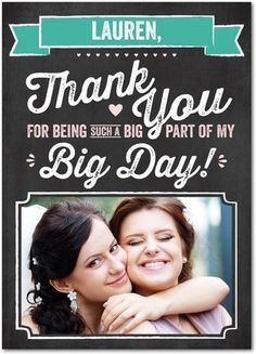 Send big hugs and lots of appreciation to your bridesmaids.