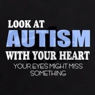 Look at #autism with you heart your eyes might miss something #quote #friendshipcircle