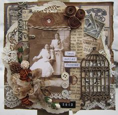 Best Mother Forever ~ Interesting heritage collage page with layered background, dimensional flowers and chipboard embellishments.