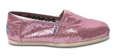I need pink Toms.  I can pretend they are glittery glass slippers! :)