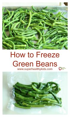 Freezing Green Beans - You probably don't know this about green beans... http://www.superhealthykids.com/freezing-green-beans/