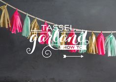 Check out this tassel garland tutorial, it's such a clever idea!