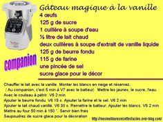 gâteau magique à la vanille (au companion... ou pas) Prep & Cook, Cake Factory, Easy Desserts, Life, Grands Parents, Tupperware, Chocolates, Robots, Food