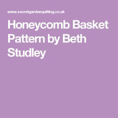 Honeycomb Basket Pattern by Beth Studley