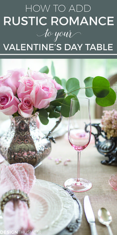 Whether set for two or for a large gathering, here are charming ways to add rustic romance