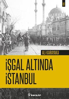 İşgal Altında İstanbul (Historical Series) Graphic designer: Gökçen Yanlı Author: Ali Karayaka Publishing House: İnkılâp Kitabevi