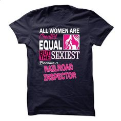All women are created equal but the sexiest become a Ra - #victoria secret hoodie #sweatshirts. ORDER HERE => https://www.sunfrog.com/LifeStyle/All-women-are-created-equal-but-the-sexiest-become-a-Railroad-Inspector.html?68278