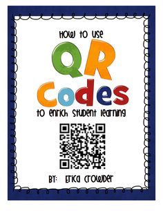 http://www.teacherspayteachers.com/Product/How-to-use-QR-codes-to-enrich-student-learning-604121