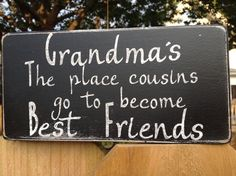 Grandma's ~ the place cousins go to become best friends.