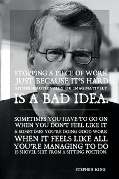 ~ Stephen King.  I think this applies to quilting, too.
