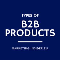 Recognizing the different types of B2B products aids in developing strategies. Learn more about the classification of B2B goods at Marketing-Insider.eu!