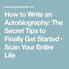 How to Write an Autobiography: The Secret Tips to Finally Get Started Autobiography Writing, Writing A Biography, Memoir Writing, Book Writing Tips, Writing Words, Cool Writing, Fiction Writing, Writing Help, Personal History