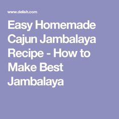 Easy Homemade Cajun Jambalaya Recipe - How to Make Best Jambalaya
