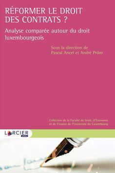 Réformer le droit des contrats?/Pascal Ancel Editions Larcier, 2020 Finance, Free, Collection, Products, Law School, Mathematical Analysis, Economics