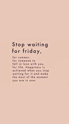 Stop waiting! Go get what you want!!