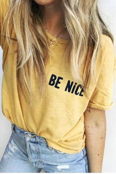 Be Nice. Simple and easy... say it like it is!