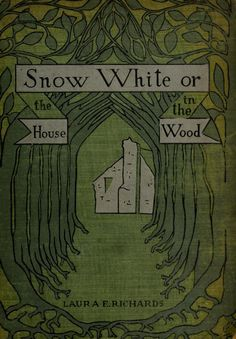 Snow White or the House in the Wood
