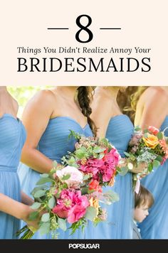 Eight things you didn't realize were annoying your bridesmaids!