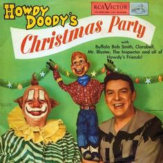 Vintage Christmas one of my childhood favorites. Howdy Doody, Clarabell the Clown and buffalo Bob Christmas Albums, Christmas Music, Retro Christmas, Vintage Holiday, Christmas Gifts, Christmas Stuff, Holiday Crafts, Lps, Bob Smith