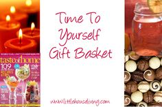Time to Yourself Gift Basket Idea (Great for new moms or overworked moms!)