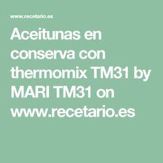 Aceitunas en conserva con thermomix TM31 by MARI TM31 on www.recetario.es