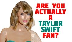 Do you claim to not love Taylor Swift? Are you still riding the fence? Take our quiz to find out if you're actually a Taylor Swift fan (or not)!