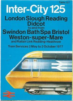 British Rail Inter-City 125 timetable brochure for the High Speed Train service, May 1977 to October 1977 Train Posters, Railway Posters, Art Posters, Public Transport, Transport Posters, Train Timetable, Uk Rail, Ordnance Survey Maps, Train Service