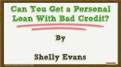 Can you get a personal loan with bad credit