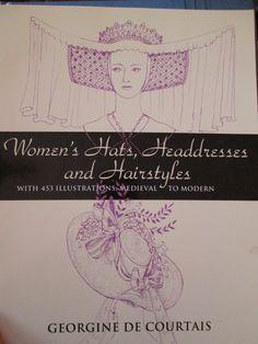 Women's Hats, Headdresses & Hairstyles by Georgine De Courtais