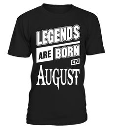 AUGUST - LEGENDS ARE BORN long sleeve t shirt men,metallica t shirt,long sleeve t shirt women,iron maiden t shirt,t shirt,t shirt dress,t shirt dresses for women,hip hop t shirt men,los pollos hermanos t shirt,black t shirt,unless march for science earth day 2017 t-shirt,rolling stones t shirt,slayer t shirt,white t shirt,t shirt bags,t shirt bra,t shirt%2