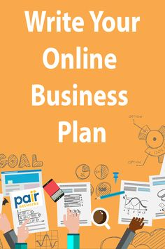 Increase your probability for success and write your online business plan.