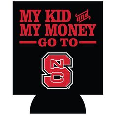 buy popular ad6d5 320b0 NC State Wolfpack My Kid   Money Black Coozie. Red And White ...