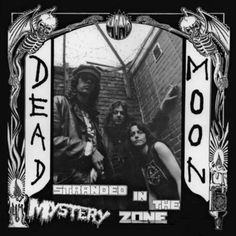 "yes! Dead Moon ""Strand...! Order at http://deadtankrecords.com/products/dead-moon-stranded-in-the-mystery-zone-lp?utm_campaign=social_autopilot&utm_source=pin&utm_medium=pin"