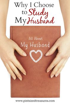 Do you study your husband? Find out why I choose to study mine and how it can affect your marriage. @alicanwrite