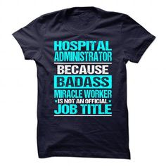 Awesome Shirt for HOSPITAL ADMINISTRATOR T Shirts, Hoodies. Get it here ==► https://www.sunfrog.com/No-Category/Awesome-Shirt-for-HOSPITAL-ADMINISTRATOR-.html?57074 $21.99