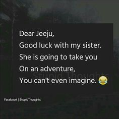 To Monu and Kailash jeeju Sister Quotes Funny, Funny Attitude Quotes, Stupid Quotes, Besties Quotes, True Feelings Quotes, Cute Funny Quotes, Funny Thoughts, Best Friend Quotes, Reality Quotes