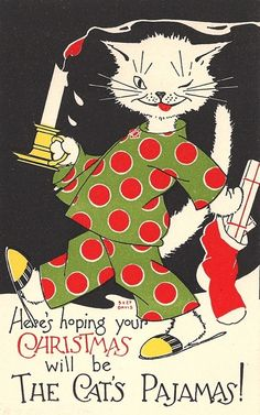 "Vintage Christmas greeting card - ""Here's hoping your Christmas will be the Cat's Pajamas!"""