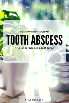 How To Naturally Heal a Tooth Abscess and No Longer Need a Root Canal Procedure | Incredible holistic home remedies to help aid in healing tooth infections and promote excellent oral health.