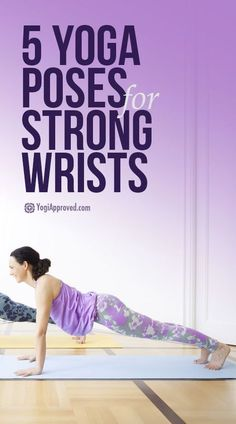 5 Yoga Poses to Strengthen Your Wrists - Pin now. Reference Later!