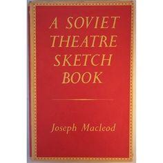 Macleod, Joseph A Soviet theatre sketch book London: Allen, 1951 http://cataleg.ub.edu/record=b2172717~S1*cat