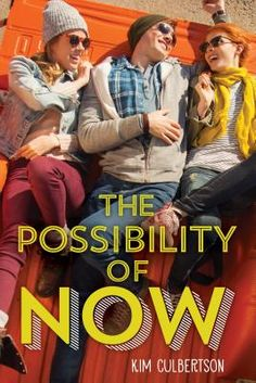 The Possibility of Now (Hardcover) | Liberty Bay Books, Great #YA read of friendship, dealing w/parents, skiing. #listmaking. Out 1-26-16