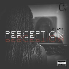 Perception (Bonus Track Version) by Claye Guerrilla, Try It Free, Perception, Songs, How To Plan, Music, Albums, Gentleman, Track
