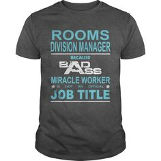 Because Badass Miracle Worker Is Not An Official Job Title ROOMS DIVISION MANAGER  Perfect T-shirt /Guys Tee / Ladies Tee / Youth Tee / Hoodies / Sweat shirt / Guys V-Neck / Ladies V-Neck/ Unisex Tank Top / Unisex Long Sleeve  shirts made , funny tees ,tee shirt printing ,funny t shirts for men ,shirts online ,tshirts for men ,make t shirts ,custom made t shirts ,t shirt designer ,tee shirt design ,mens tee shirts, sports t shirts , design shirts ,tee shirts online ,buy t shirts ,design a…