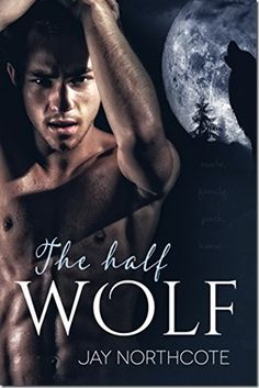 Book Brief: The Half Wolf by Jay Northcote | #mmromance #gayromance #gayfiction #lgbt #gay #books #review