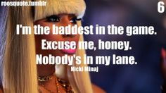 Nicki Minaj Quotes About Haters Quotes About Haters, Bitch Quotes, Rihanna Lyrics, Rapper Quotes, Swag Quotes, Favim, Nicki Minaj, Powerful Women, Wallpaper Quotes