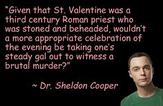 Oh Sheldon, you're SO funny! Valentines Day Memes, Happy Valentines Day, Valentine's Day Quotes, Quotes To Live By, Sheldon Cooper Quotes, Gentleman Quotes, Im Crazy, Online Images, Big Bang Theory