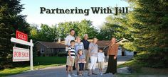Partnering With Jill ... see what 'They Say' on my website under the About or Buyer/Seller Tab!