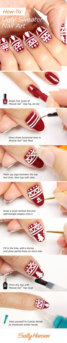 Follow Hannah Rox It's easy steps to get cute ugly sweater-inspired holiday nail art. Finish with Miracle Gel Top Coat for up to 14 days of chip-resistant wear.  Hannah uses Sally Hansen Miracle Gel Dig Fig, Get Mod, and Top Coat, as well as Cuticle Rehab.