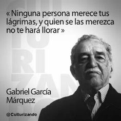 """Gabriel García Márquez """"No one is worthy of your tears, and those who are worthy do not make you cry. Gabriel Garcia Marquez, Meaningful Quotes, Inspirational Quotes, Motivational, Favorite Quotes, Best Quotes, Lion Quotes, Quotes En Espanol, Dear Self"""