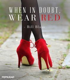 24 Pin-Worthy Fashion Quotes That Never Go Out of Style: When in doubt, wear red. One thing that's never been more black and white: the boldness of red. Pinterest Board, Popsugar, Red Shoes, Me Too Shoes, Famous Fashion Quotes, Famous Quotes, High Heels Boots, Suede Boots, Rain Boots